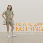 HE WHO SAW NOTHING PROMOPIC